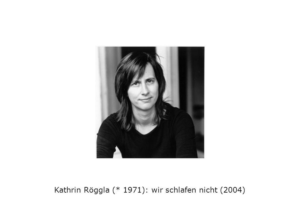 Kathrin Röggla (* 1971): wir schlafen nicht (2004)
