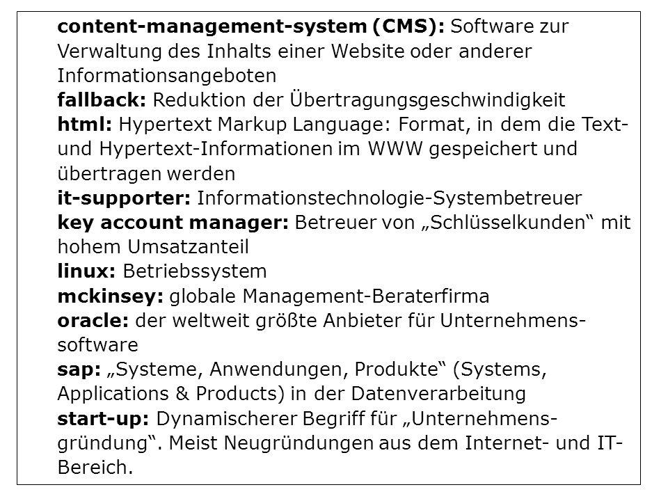 content-management-system (CMS): Software zur Verwaltung des Inhalts einer Website oder anderer Informationsangeboten