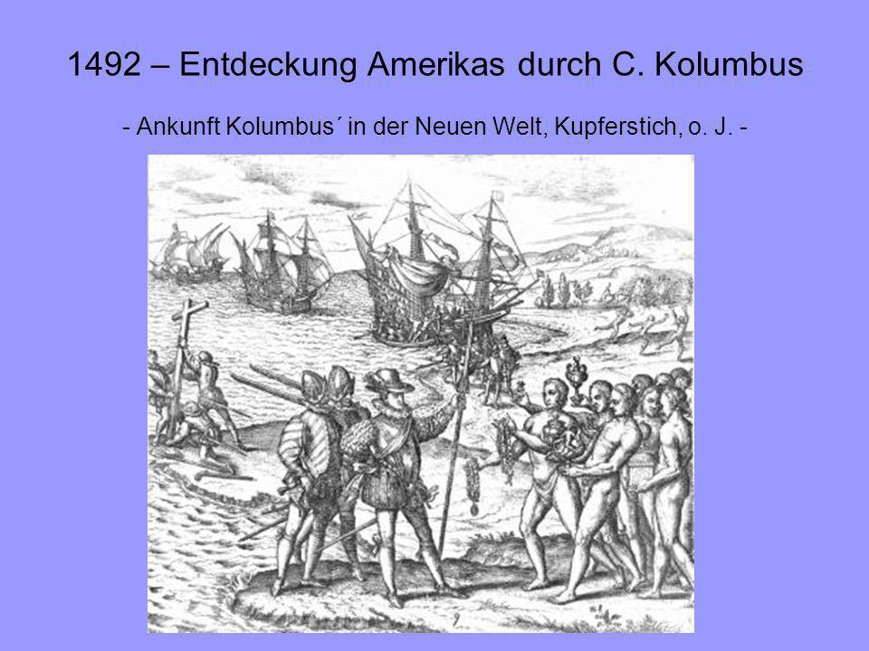 1492 – Entdeckung Amerikas durch C. Kolumbus