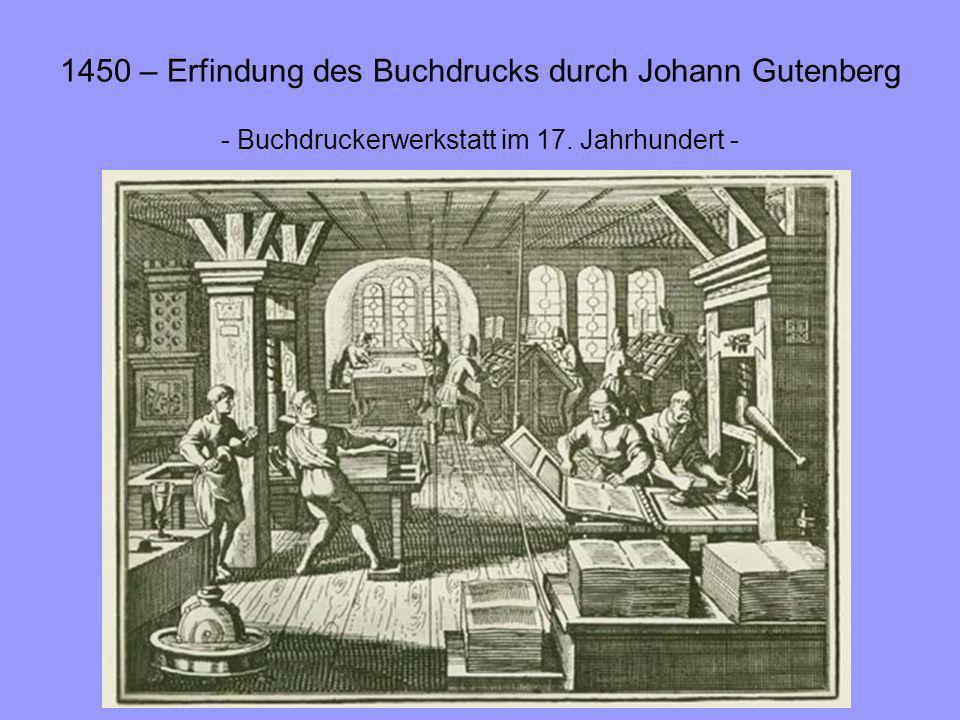 1450 – Erfindung des Buchdrucks durch Johann Gutenberg