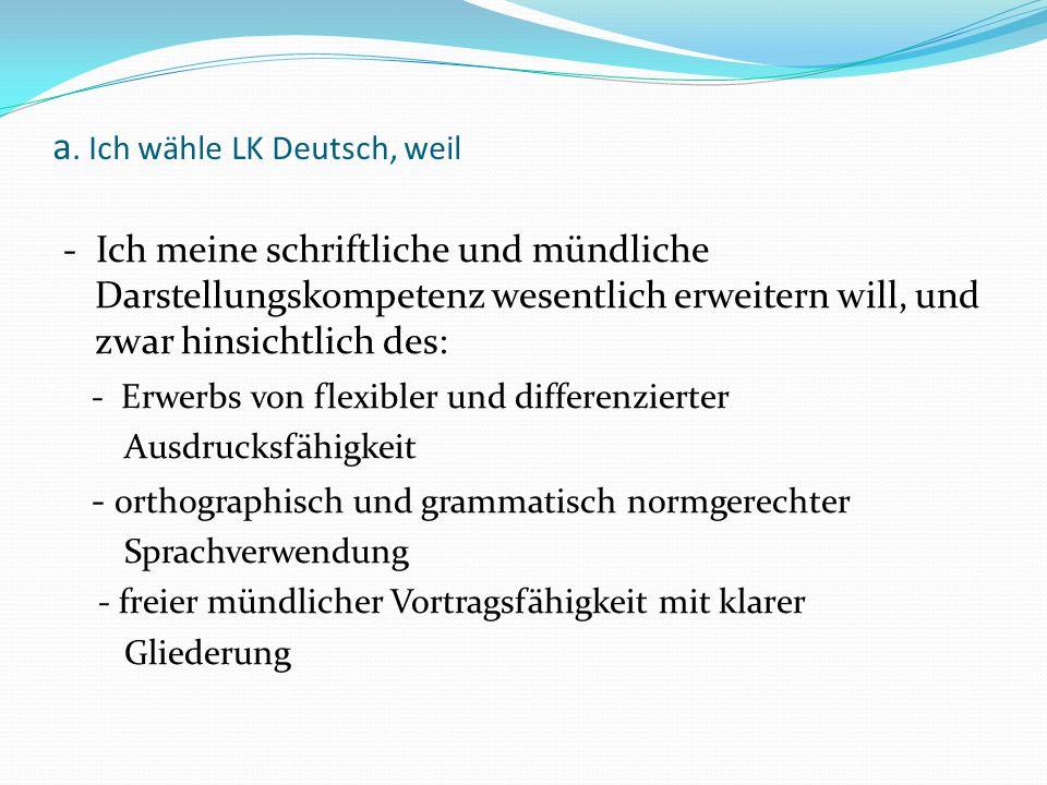 a. Ich wähle LK Deutsch, weil