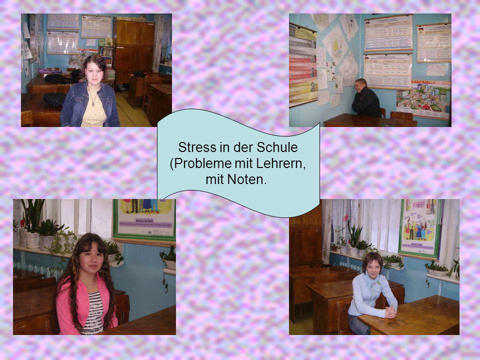 Stress in der Schule (Probleme mit Lehrern, mit Noten.