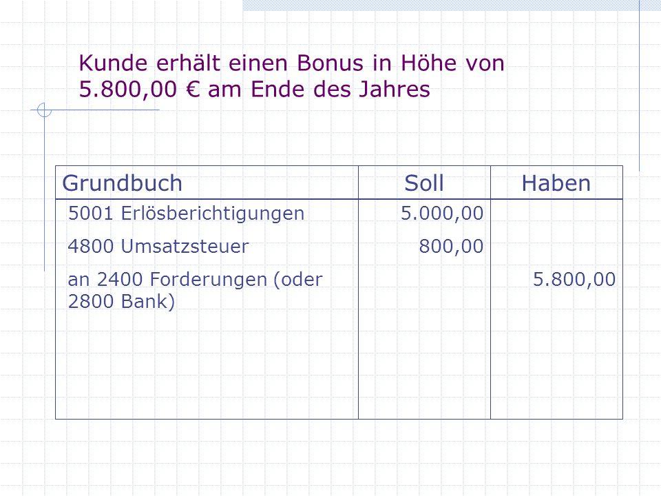 Kunde erhält einen Bonus in Höhe von 5.800,00 € am Ende des Jahres
