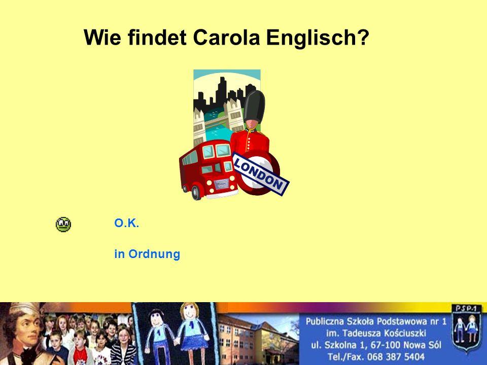 Wie findet Carola Englisch