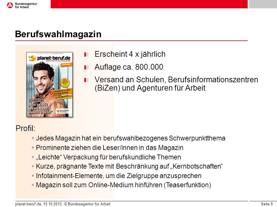 Berufswahlmagazin Erscheint 4 x jährlich Auflage ca. 800.000