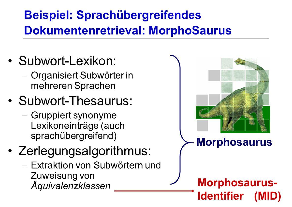 Beispiel: Sprachübergreifendes Dokumentenretrieval: MorphoSaurus