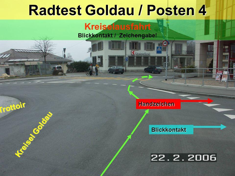 Radtest Goldau / Posten 4 Kreiselausfahrt Blickkontakt / Zeichengabe!