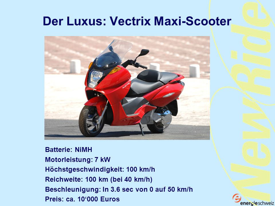 Der Luxus: Vectrix Maxi-Scooter