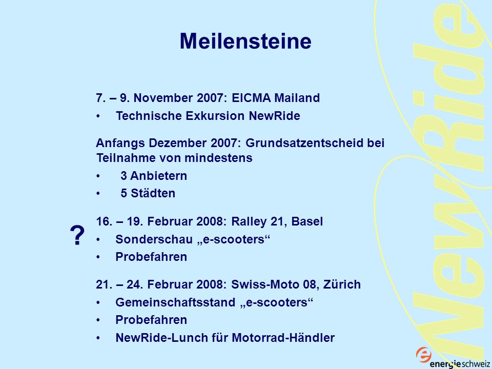 Meilensteine 7. – 9. November 2007: EICMA Mailand