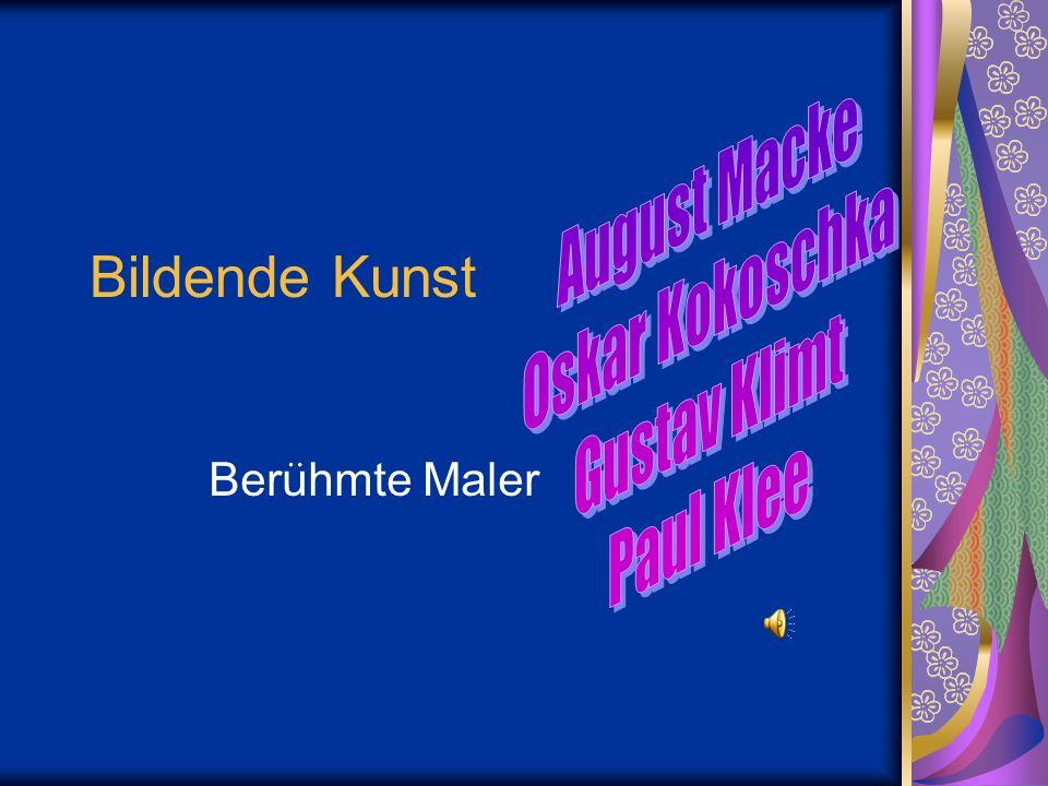 Bildende Kunst August Macke Oskar Kokoschka Gustav Klimt Paul Klee