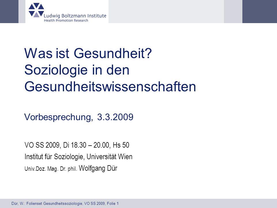 Was ist Gesundheit Soziologie in den Gesundheitswissenschaften Vorbesprechung, 3.3.2009
