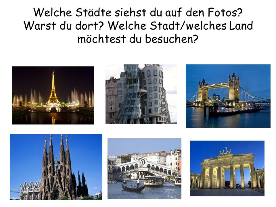 Welche Städte siehst du auf den Fotos. Warst du dort