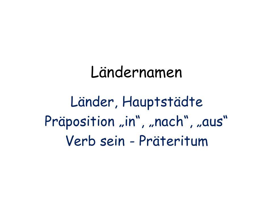 """Präposition """"in , """"nach , """"aus"""