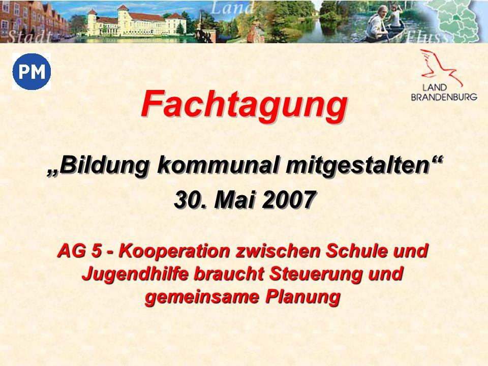 """""""Bildung kommunal mitgestalten 30. Mai 2007"""