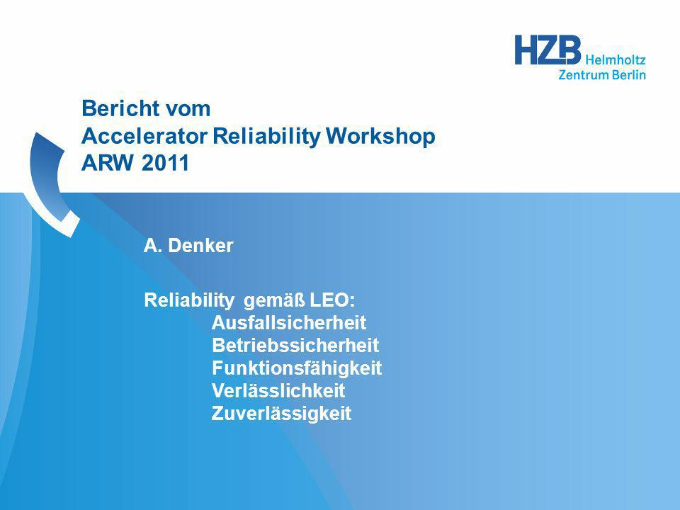 Bericht vom Accelerator Reliability Workshop ARW 2011