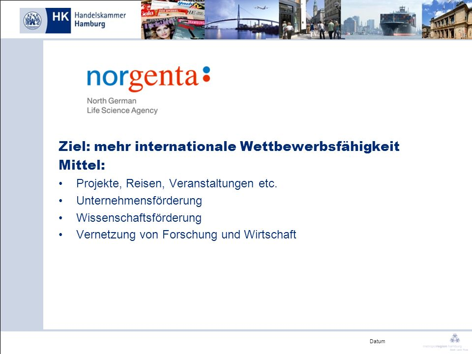 Ziel: mehr internationale Wettbewerbsfähigkeit Mittel: