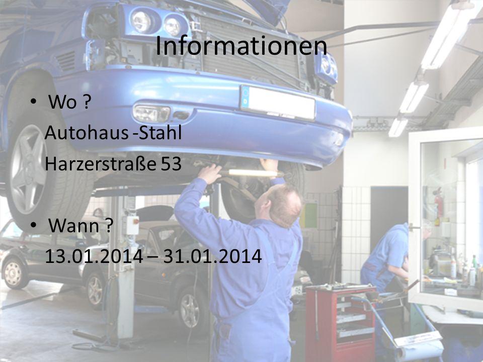Informationen Wo Autohaus -Stahl Harzerstraße 53 Wann