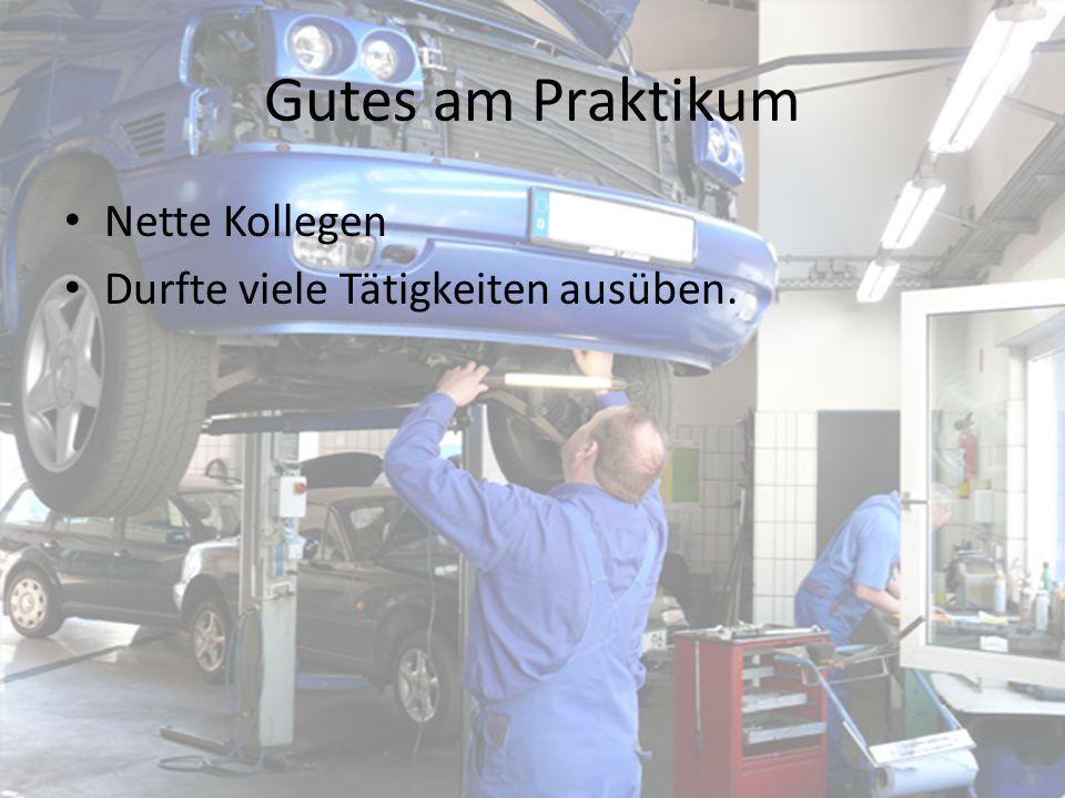 Gutes am Praktikum Nette Kollegen Durfte viele Tätigkeiten ausüben.