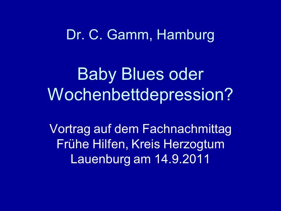Dr. C. Gamm, Hamburg Baby Blues oder Wochenbettdepression