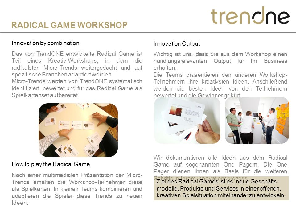 RADICAL GAME WORKSHOP Innovation by combination Innovation Output