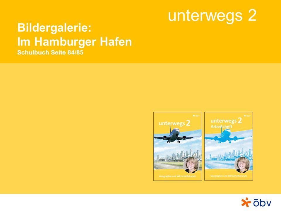 Bildergalerie: Im Hamburger Hafen Schulbuch Seite 84/85