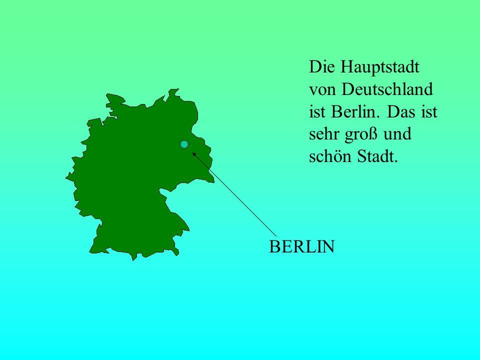 Die Hauptstadt von Deutschland ist Berlin