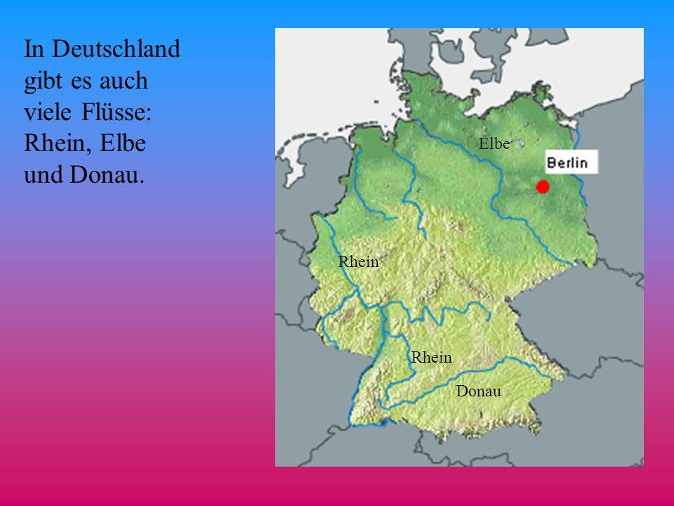 In Deutschland gibt es auch viele Flüsse: Rhein, Elbe und Donau.