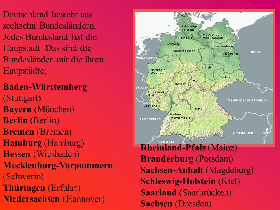 Deutschland besteht aus sechzehn Bundesländern