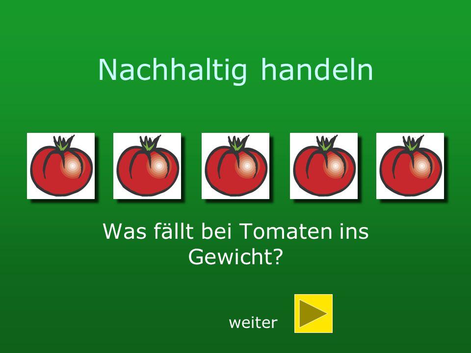 Was fällt bei Tomaten ins Gewicht