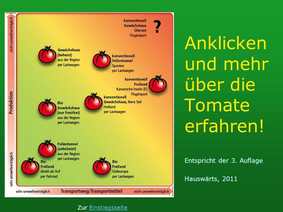 Anklicken und mehr über die Tomate erfahren. Entspricht der 3