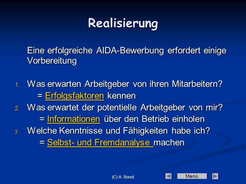 Realisierung Eine erfolgreiche AIDA-Bewerbung erfordert einige Vorbereitung. Was erwarten Arbeitgeber von ihren Mitarbeitern