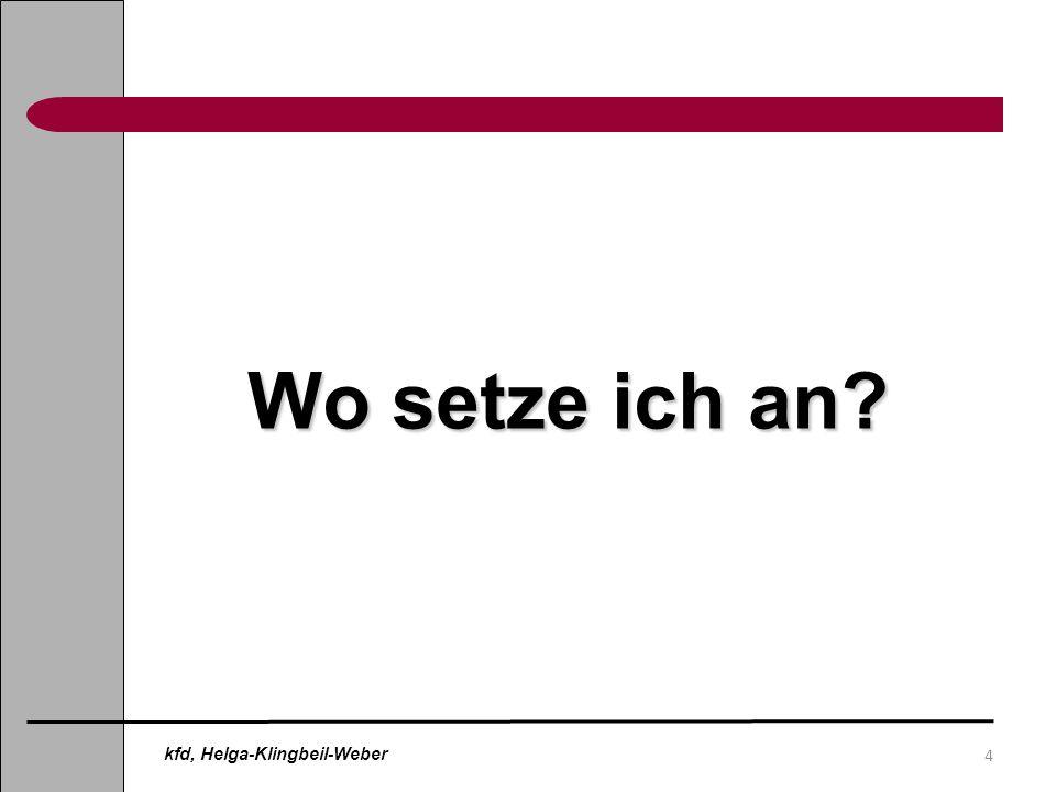 Wo setze ich an kfd, Helga-Klingbeil-Weber