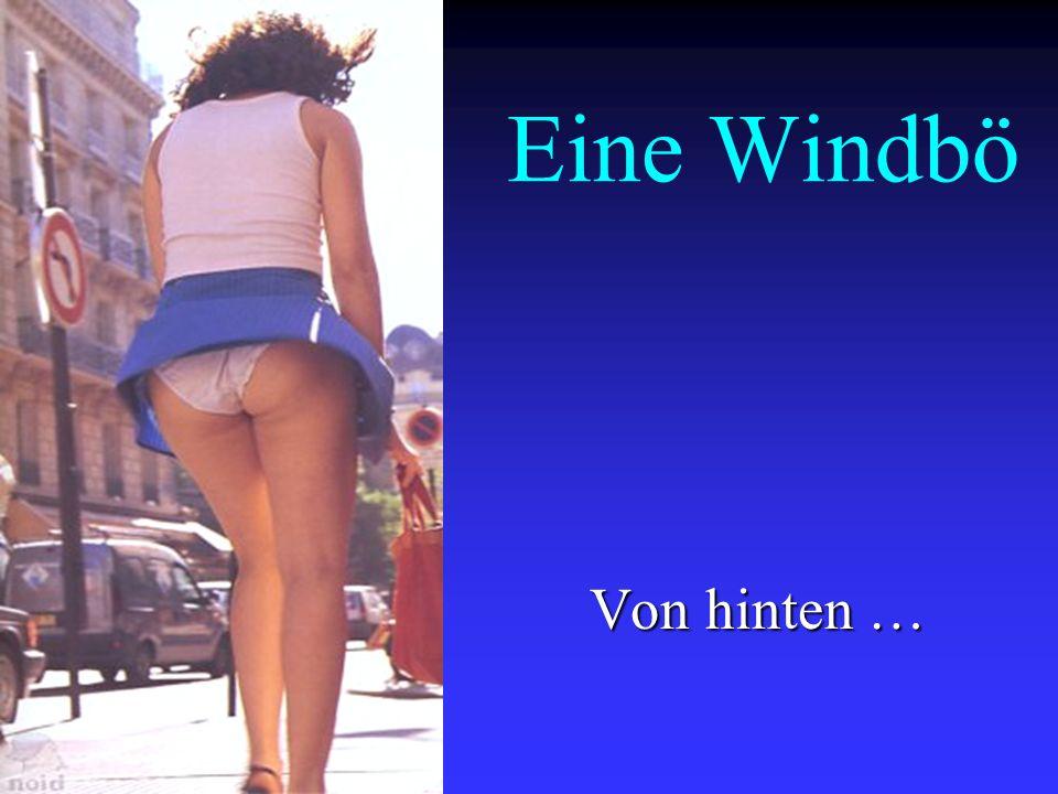 Eine Windbö Von hinten …