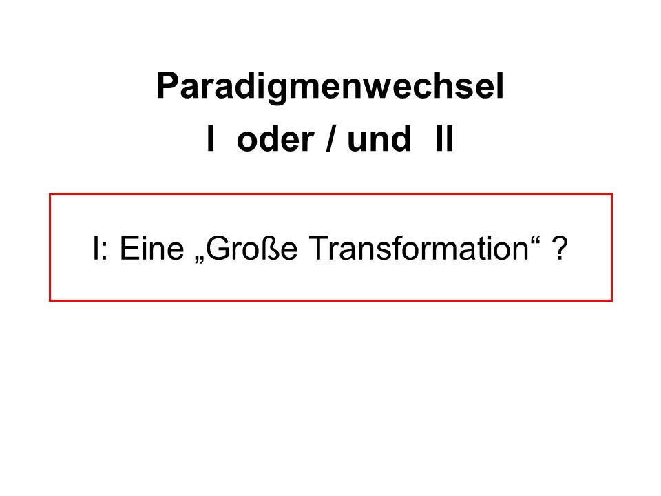 """I: Eine """"Große Transformation"""