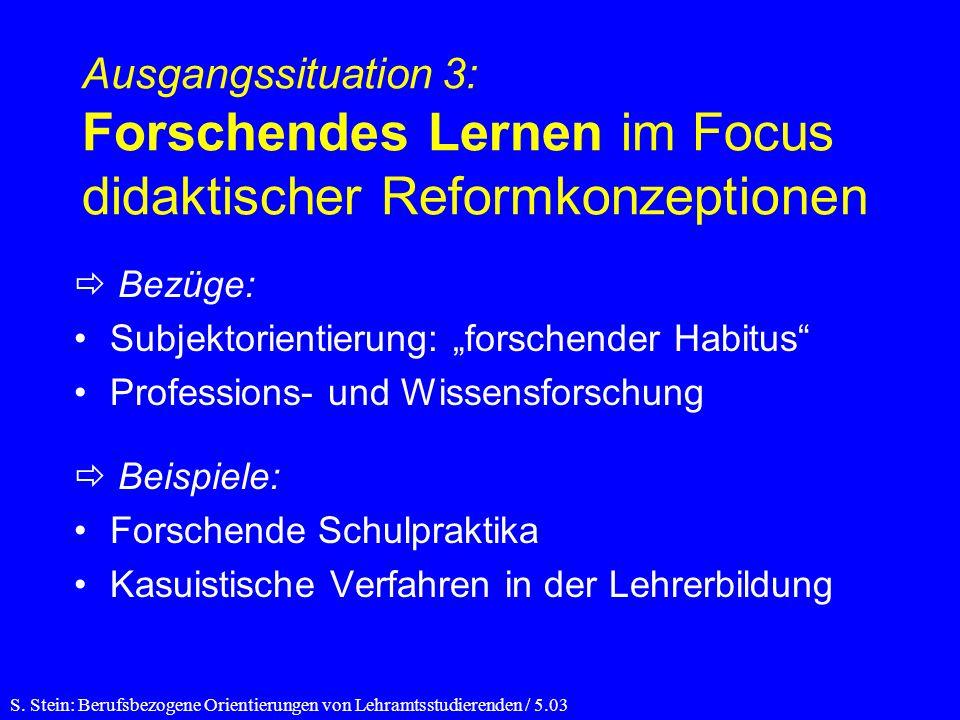 Ausgangssituation 3: Forschendes Lernen im Focus didaktischer Reformkonzeptionen