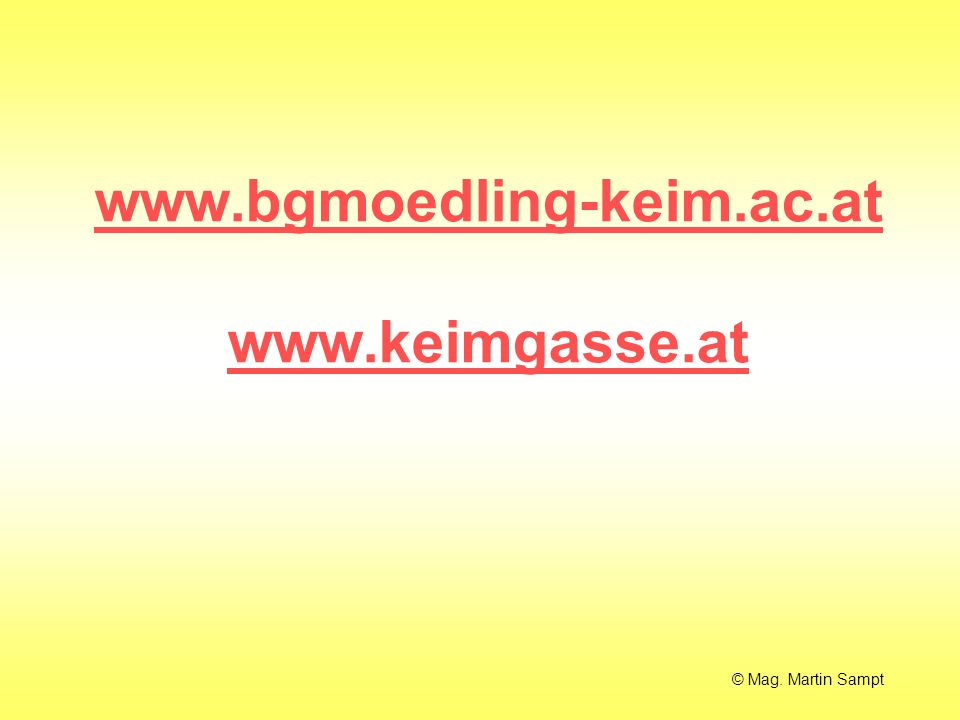 www.bgmoedling-keim.ac.at www.keimgasse.at