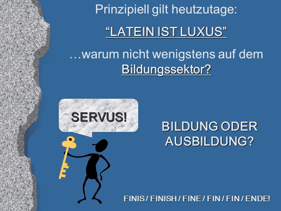 BILDUNG ODER AUSBILDUNG FINIS / FINISH / FINE / FIN / FIN / ENDE!