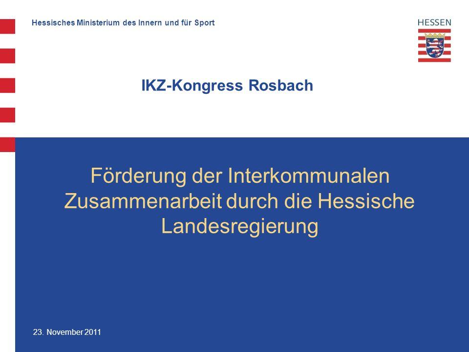 IKZ-Kongress Rosbach Förderung der Interkommunalen Zusammenarbeit durch die Hessische Landesregierung.
