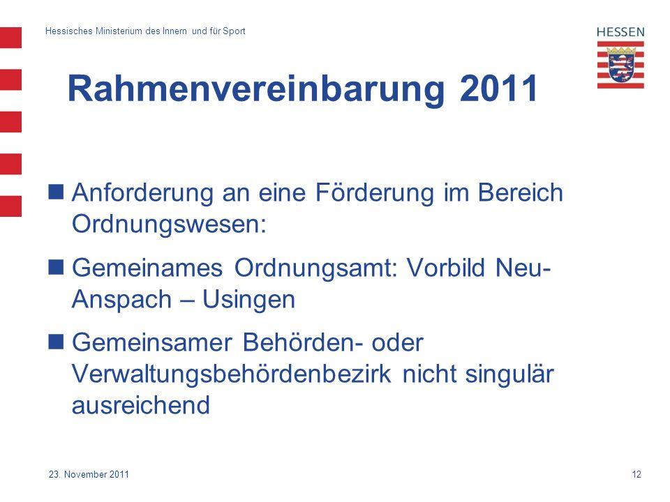 Rahmenvereinbarung 2011 Anforderung an eine Förderung im Bereich Ordnungswesen: Gemeinames Ordnungsamt: Vorbild Neu-Anspach – Usingen.