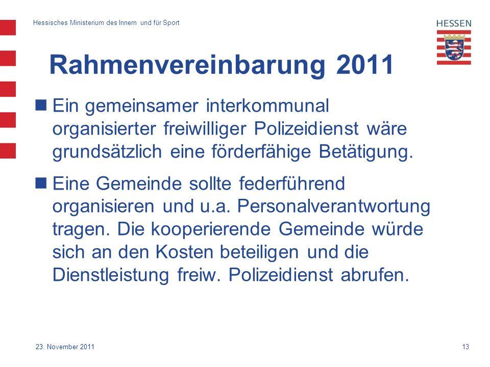 Rahmenvereinbarung 2011 Ein gemeinsamer interkommunal organisierter freiwilliger Polizeidienst wäre grundsätzlich eine förderfähige Betätigung.