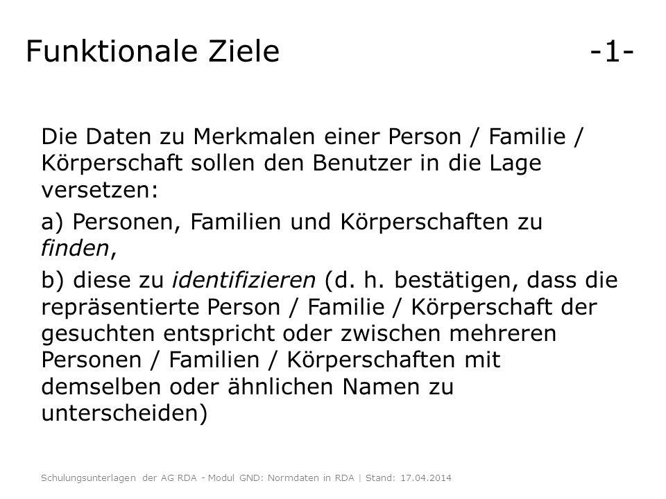 Funktionale Ziele -1- Die Daten zu Merkmalen einer Person / Familie / Körperschaft sollen den Benutzer in die Lage versetzen: