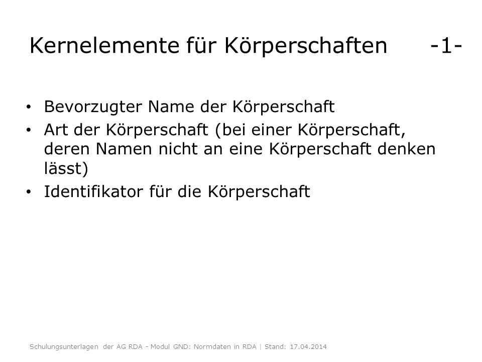 Kernelemente für Körperschaften -1-
