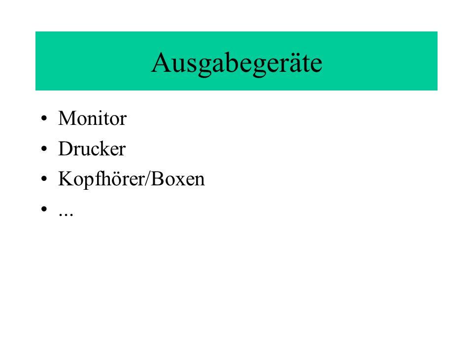 Ausgabegeräte Monitor Drucker Kopfhörer/Boxen ...
