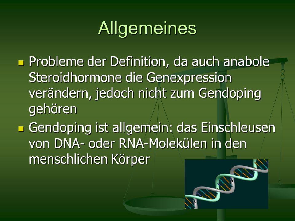 Allgemeines Probleme der Definition, da auch anabole Steroidhormone die Genexpression verändern, jedoch nicht zum Gendoping gehören.
