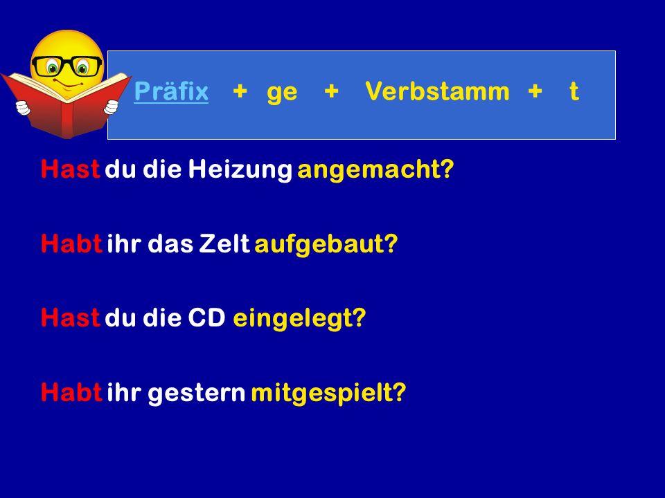 Präfix + ge + Verbstamm + t