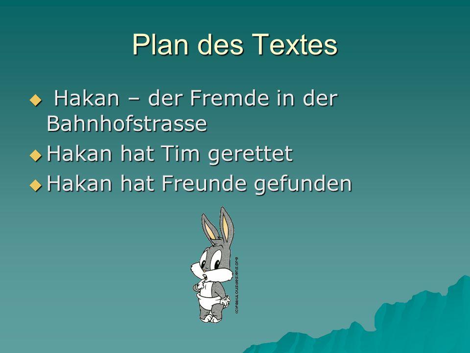 Plan des Textes Hakan – der Fremde in der Bahnhofstrasse