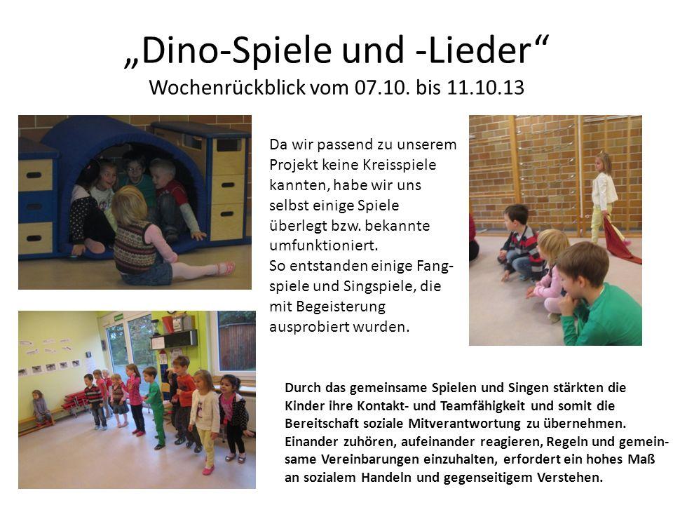 """""""Dino-Spiele und -Lieder Wochenrückblick vom 07.10. bis 11.10.13"""