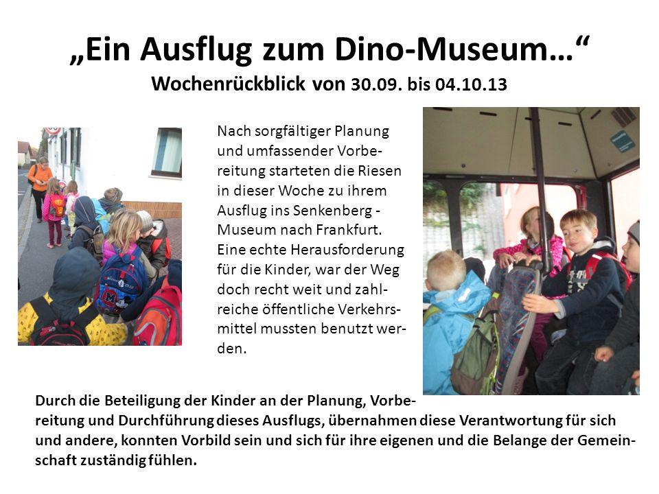 """""""Ein Ausflug zum Dino-Museum… Wochenrückblick von 30.09. bis 04.10.13"""