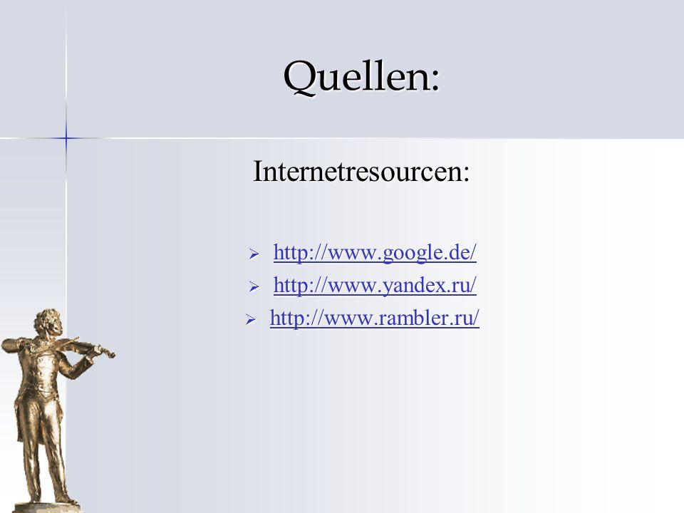 Quellen: Internetresourcen: http://www.google.de/