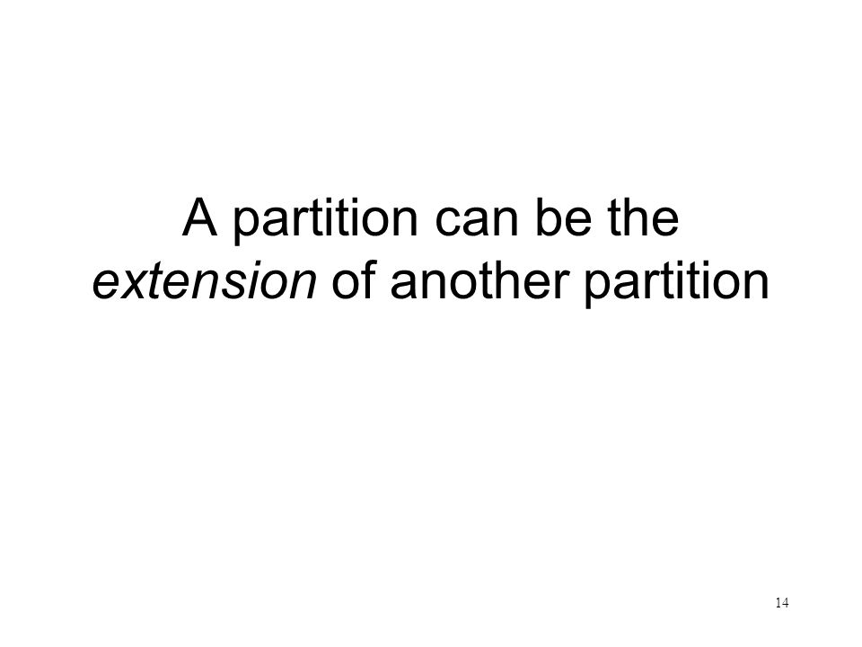 A partition can be the extension of another partition